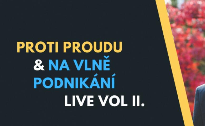 Proti Proudu & Na vlně podnikání LIVE vol. II.