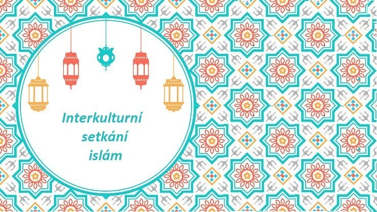 Interkulturní setkání - islám