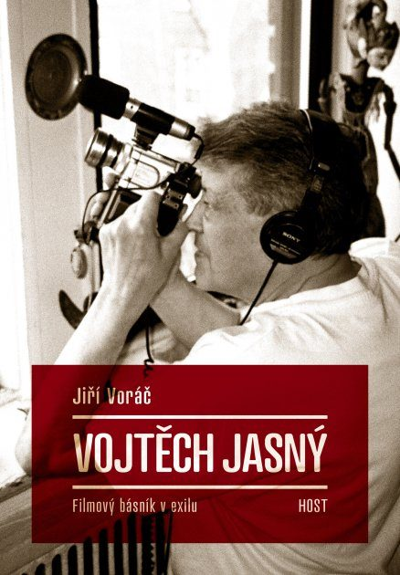 Online: Jiří Voráč: Vojtěch Jasný. Filmový básník v exilu