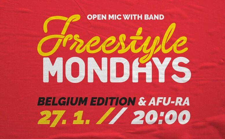 Freestyle Mondays - Belgium edition & Afu-Ra