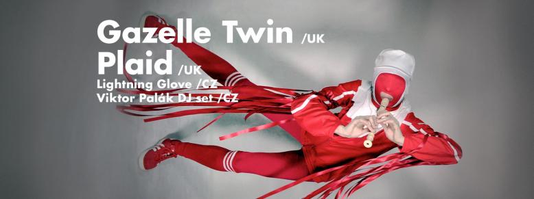 Gazelle Twin & Plaid & Lightning Glove: Narozeniny Rad
