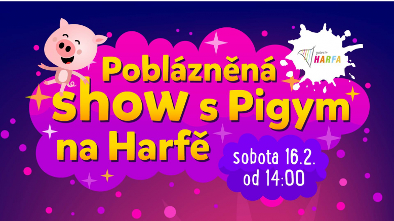 Poblázněná show s Pigym na Harfě