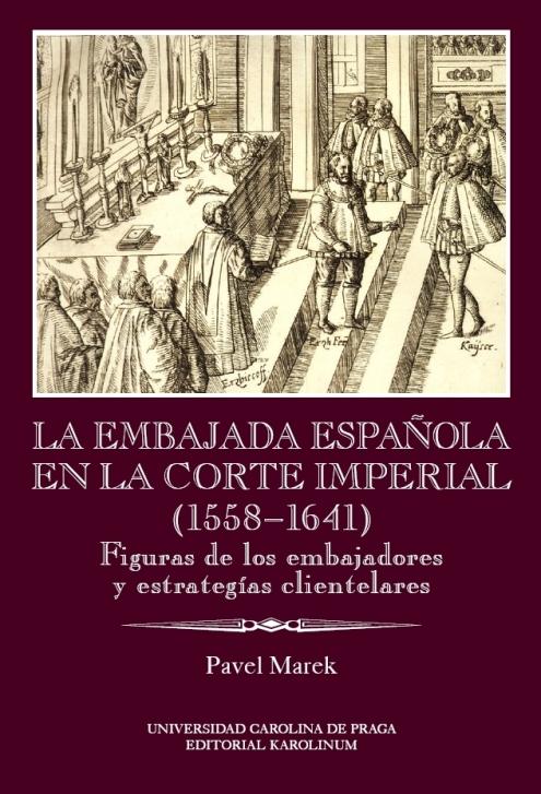 Pavel Marek: La Embajada Española en la Corte Imperial